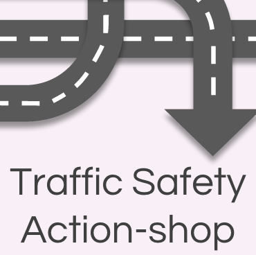 Traffic Safety Action-Shop